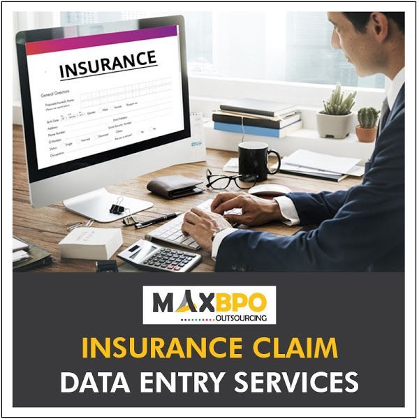Max Bpo Is The Best Solution For Insurance Claim Data Entry Services An Iso Certified Company With Footprints Across 4 Continents Best Insurance Data Entry