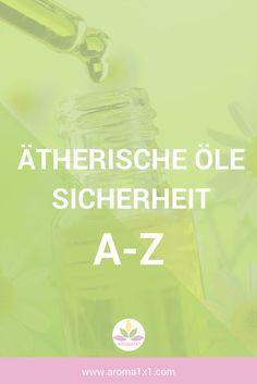 Ätherische Öle Sicherheit von A-Z. Lerne ätherische Öle sicher und richtig anzuwenden und vermeide Nebenwirkungen.