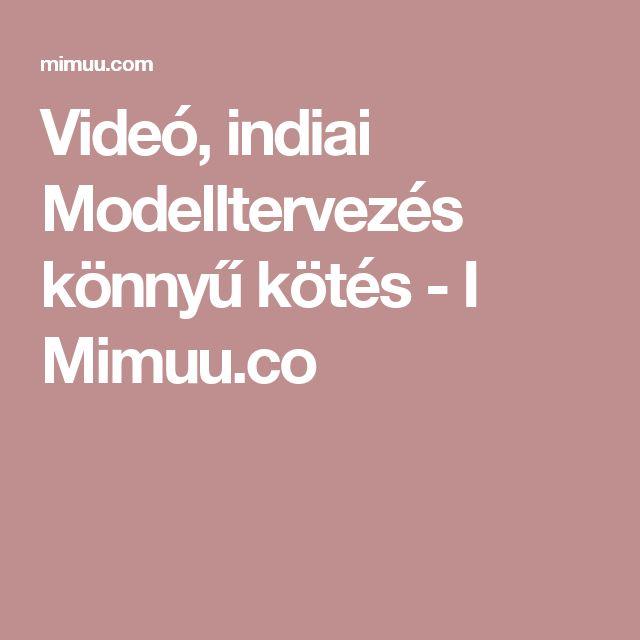 Videó, indiai Modelltervezés könnyű kötés - I Mimuu.co