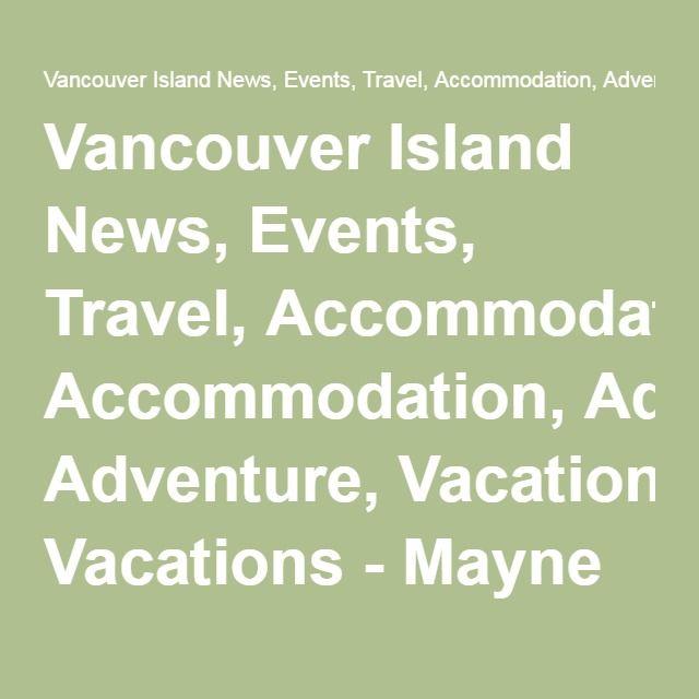 Vancouver Island News, Events, Travel, Accommodation, Adventure, Vacations - Mayne Island