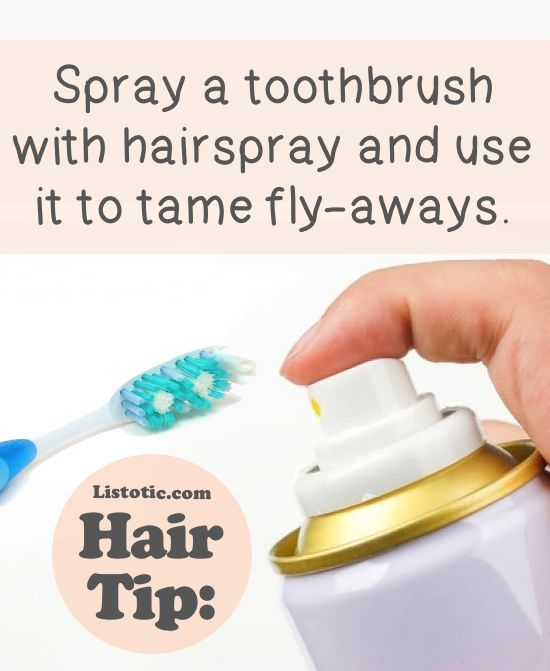 keep an old toothbrush handy and spray it with hairspray to easily target your fly-aways without stiffening your entire style.