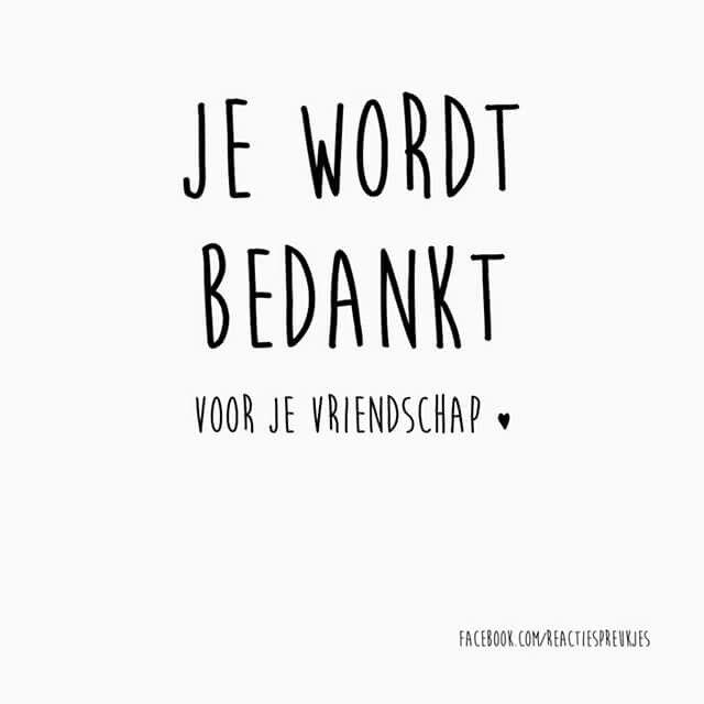 Je wordt bedankt voor je vriendschap #spreuk #tekst #nederlands #kaart