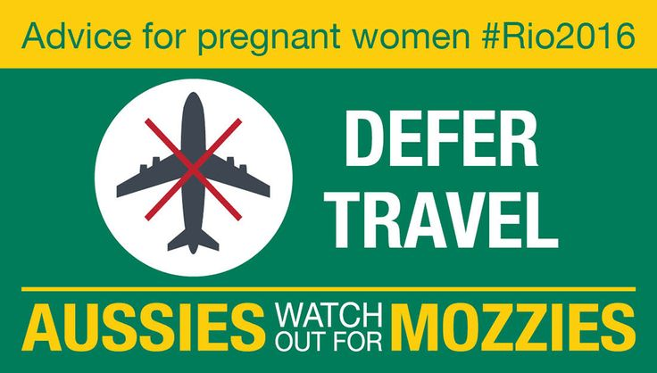 Zika virus in pregnancy may cause birth defects. Defer travel to Rio if pregnant. Visit health.gov.au/rio2016
