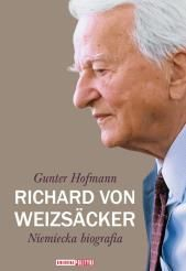 Richard von Weizsäcker : niemiecka biografia / Gunter Hofmann ; [tł. Adam Krzemiński]. -- Warszawa :  Polityka,  2014.