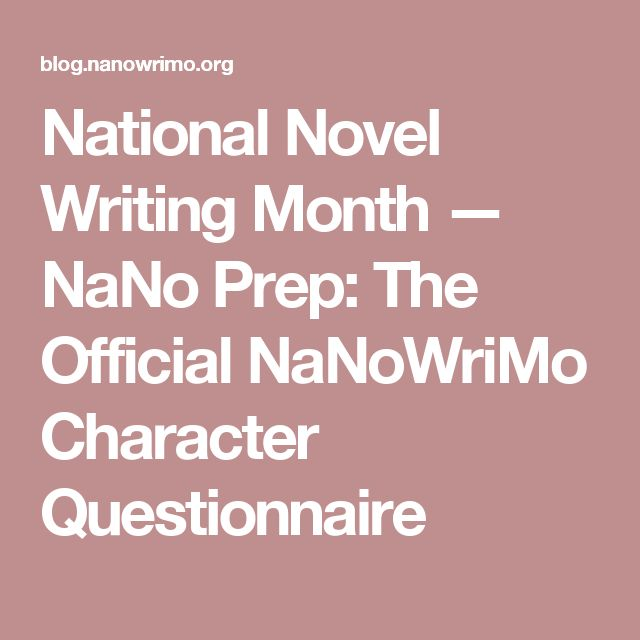 National Novel Writing Month — NaNo Prep: The Official NaNoWriMo Character Questionnaire