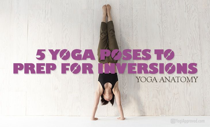 Aprenda Anatomia de Yoga: 5 Poses de Yoga para Prep para Inversões    http://www.yogiapproved.com/yoga/learn-yoga-anatomy-5-yoga-poses-to-prep-for-inversions/