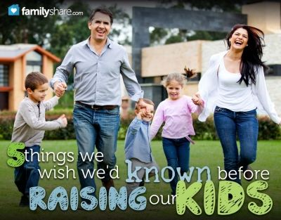 FamilyShare.com l 5 thing we wish we'd known before #raising our #kids