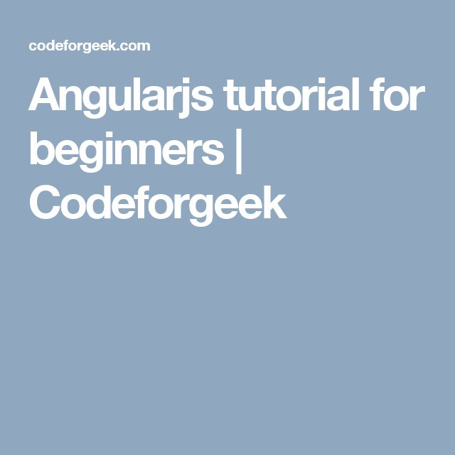 Angularjs tutorial for beginners   Codeforgeek