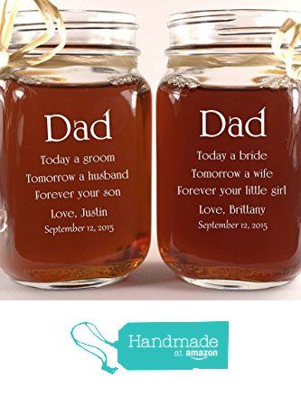 Dad Wedding Gift Mason Jars, Father of the Groom Gift, Father of the Bride Gift, Personalized Engraved Wedding Favors Mason Jars from Design Imagery Engraving https://www.amazon.com/dp/B019VNST0Y/ref=hnd_sw_r_pi_awdo_tfYaxbAVD3193 #handmadeatamazon