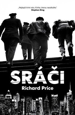 Sráči - Richard Price | Kosmas.cz - internetové knihkupectví