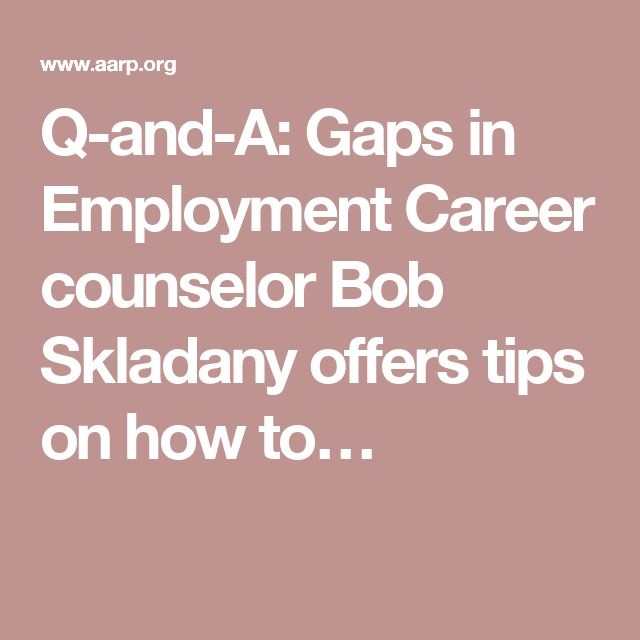 Q-and-A Gaps in Employment - gaps in employment