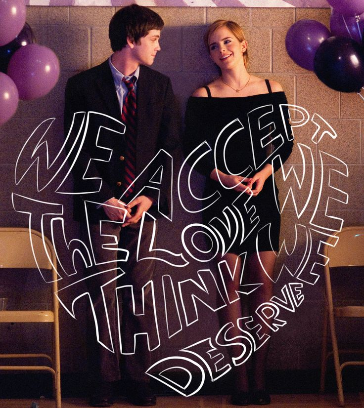 """""""We accept the love we think we deserve"""" — The Perks of Being a Wallflower"""