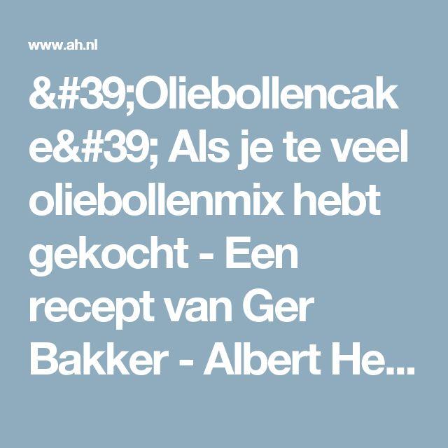 'Oliebollencake' Als je te veel oliebollenmix hebt gekocht - Een recept van Ger Bakker - Albert Heijn