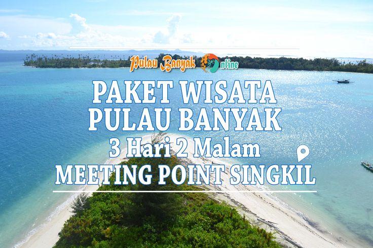 Paket Wisata Pulau Banyak meeting Point Singkil