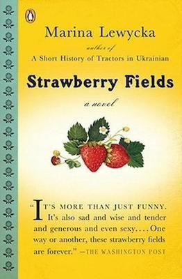 """""""Strawberry Fields"""" by Marina Lewycka (erinreads.com) (2014)"""