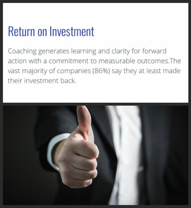 Unsure about getting a work coach? According to the International Coaching Federation, 86% of companies said that they saw a return on their coaching investment.