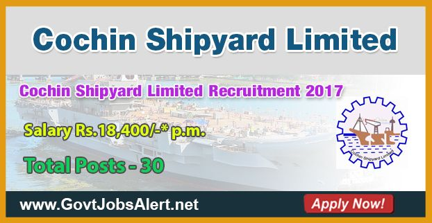 Cochin Shipyard Limited Recruitment 2017 - Hiring 30 Post Fireman and Safety Assistant Posts, Salary Rs.18,400/- : Apply Now !!!  The Cochin Shipyard Limited Recruitment 2017 has released an official employment notification inviting interested and eligible candidates to apply for the positions of Fireman and Safety Assistant. The eligible candidates may apply online through the official website (given below). The Closing date for apply of Cochin Shipyard Limited Recruitment