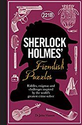 Sherlock Holmes' Fiendish Puzzles: Riddles, Enigmas and Challenges Inspired by the World's Greatest Crime-Solver  Next on the list also