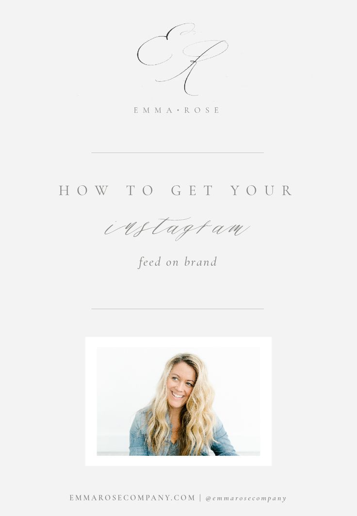 How to Get Your Instagram Feed on Brand | Emma Rose Company_ERC Blog Template.jpg