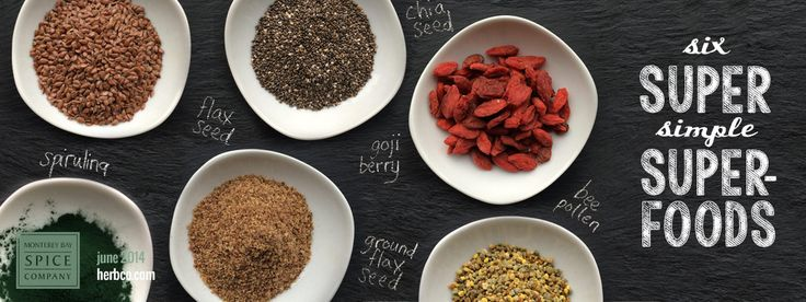 6 Super Simple Superfoods  ~ from Monterey Bay Spice Company
