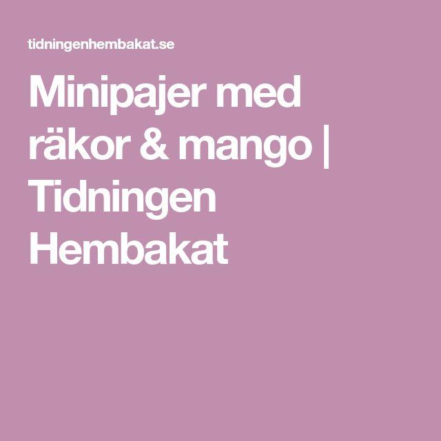 Minipajer med räkor & mango | Tidningen Hembakat