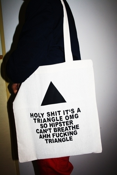 Ein neuer Baumwoll-Jutebeutel: Holy shit its a Triangle OMG so Hipster can't breathe ahh fucking Triangle.