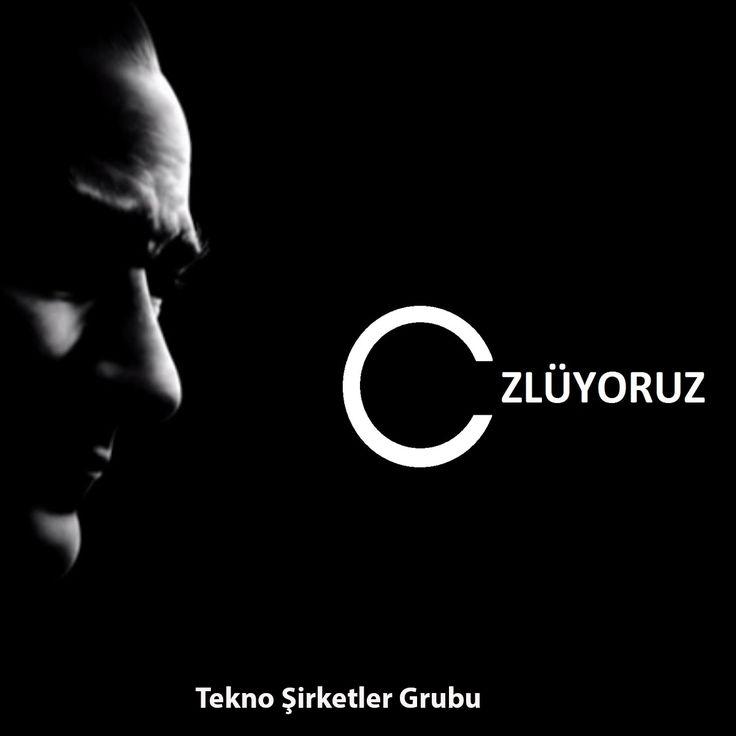 10 Kasım M.K.Atatürk Ölüm Yıl Dönümü, Özlüyoruz...