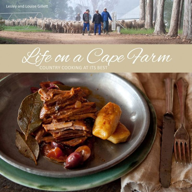 'Life on a Cape Farm' is the beautiful new cookbook by sisters Lesley and Louise Gillett, of Bartholomeus Klip farmhouse.....