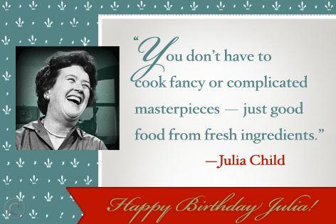 Julia Child was born on August 15, 1912. Happy Birthday Julia!