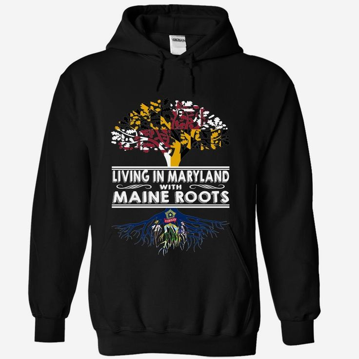 Living in Maryland with Maine Roots, Order HERE ==> https://www.sunfrog.com/States/Living-in-Maryland-with-Maine-Roots-ddeiefxbez-Black-Hoodie.html?89701, Please tag & share with your friends who would love it , #christmasgifts #renegadelife #superbowl