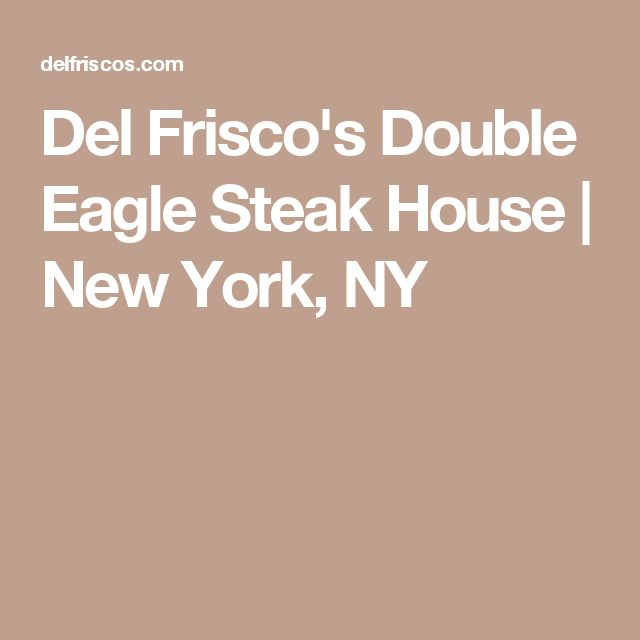 Del Frisco's Double Eagle Steak House | New York, NY