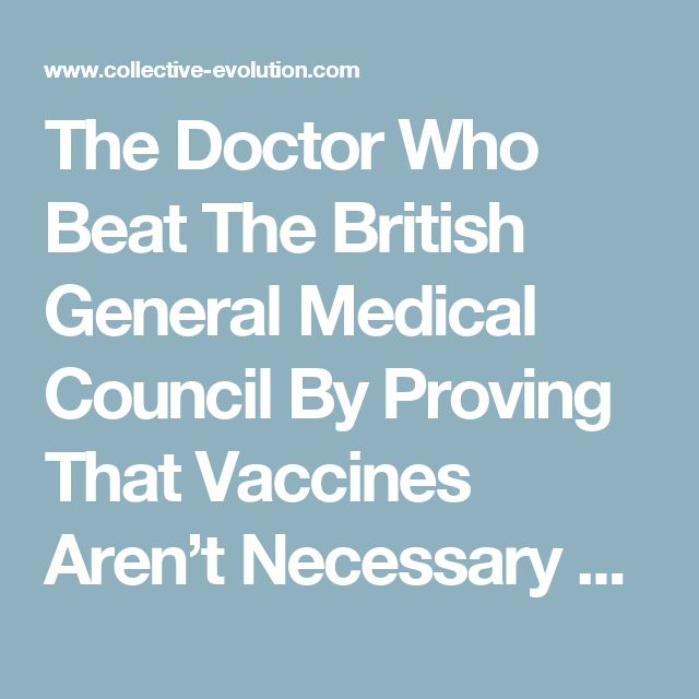 The Doctor Who Beat The British General Medical Council By Proving That Vaccines Aren't Necessary To Achieve Health – Collective Evolution