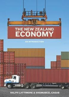 The New Zealand Economy: An Introduction by Ralph Lattimore and Shamubeel Eaqub