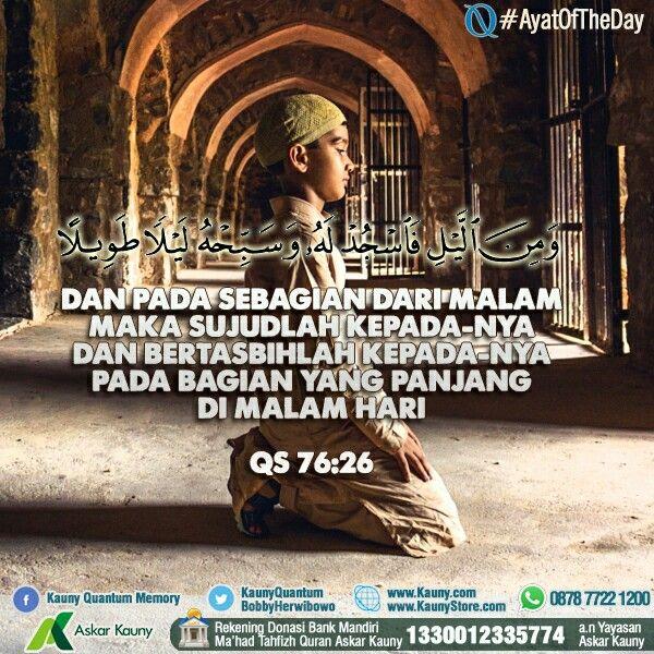#AyatOfTheDay - Bersujudlah kepada-Nya pada bagian yang panjang di malam hari..