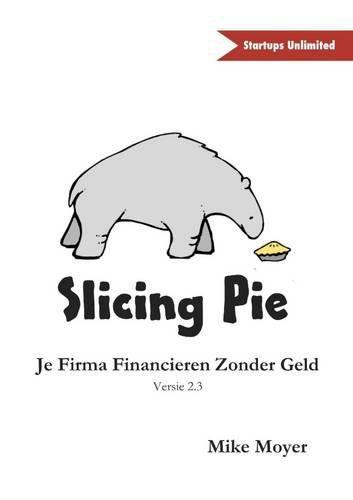 Slicing pie : je firma financieren zonder geld | 112.72 MOY