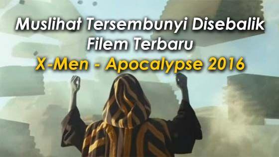 Mesej Tersembunyi Dalam Filem Terbaru X-Men - Apocalypse 2016   Pendedahan Muslihat Tersembunyi Disebalik Filem Terbaru X-Men - Apocalypse 2016 | Tak sangka rupanya ada mesej tersembui dalamFilem Terbaru X-Men - Apocalypse 2016. Menerusi Facebook Neil Armsteen kami kongsikan kepada anda pendedahan mengejutkan mengenai Filem Terbaru X-Men - Apocalypse 2016 ini.  MUSLIHAT DALAM FILEM TERBARU X-MEN - APOCALYPSE 2016  Filem X-Men terbaru yang bertajuk Apocalypse kemungkinan besar menciplak…