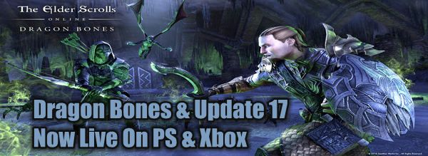 Dragon Bones & Update 17 of the ESO Now Live On PS & Xbox