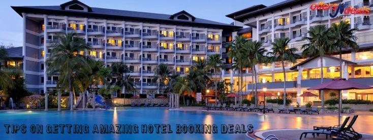 Tips on Getting Amazing Hotel Booking Deals.