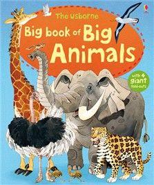 Big book of big animals- Editura Usborne; Varsta:+3 ani; Bazandu-se pe ilustratiile mari si expresive, cartea prezinta o serie de animale masive, din diverse specii cum ar fi: Elefantul, girafa, rinocerul, cobra, ursul, leul etc. Astfel,  cei mici invata despre diversele medii de viata ale acestor animale impresionante, dar si despre cel mai rapid, mai grau ori cel mai mare animal al lumii.