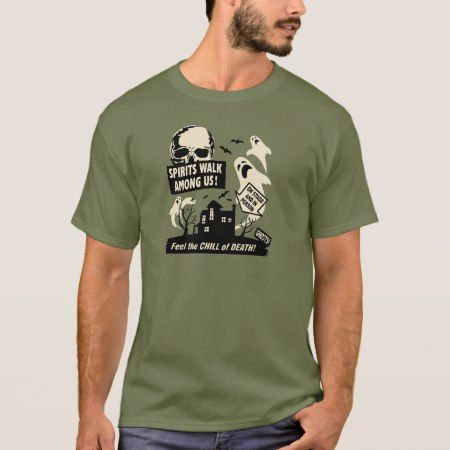 Ghost Hunting - 'Spirits Walk Among Us!' T-Shirt - click to get yours right now!