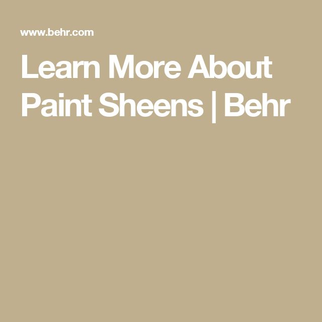 learn more about paint sheens behr paint sheen behr on behr paint comparison chart id=64340