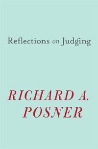 Book Review: Reflections on Judging by Richard A. Posner