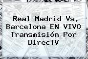 tecnoautos.com/… Partido Real Madrid Hoy En Vivo. Real Madrid vs. Barcelona EN…  tecnoautos.com/… Partido Real Madrid Hoy En Vivo. Real Madrid vs. Barcelona EN VIVO transmisión por DirecTV, Enlaces, Imágenes, Videos y Tweets – tecnoautos.com/… tecnoautos.com/… ...