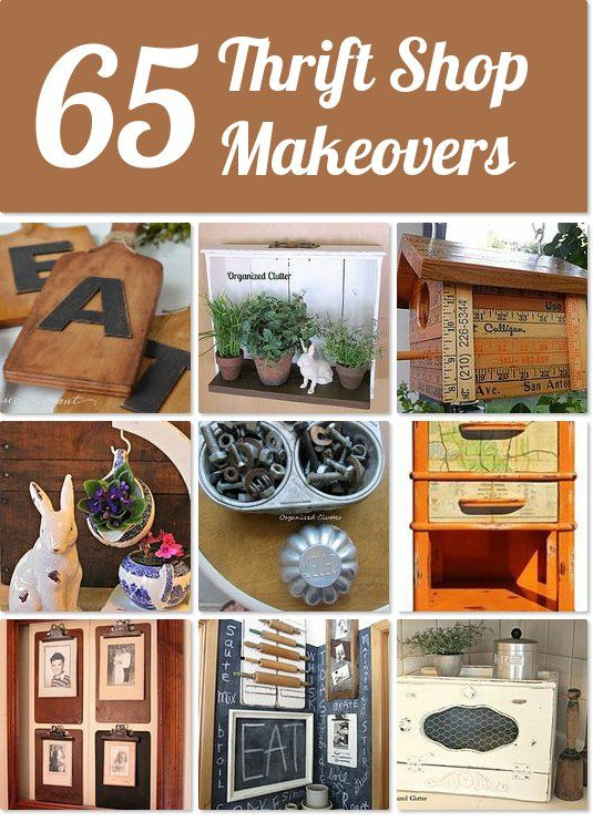 65 Thrift Shop Makeovers ~ create one-of-a-kind and unique items with your finds!