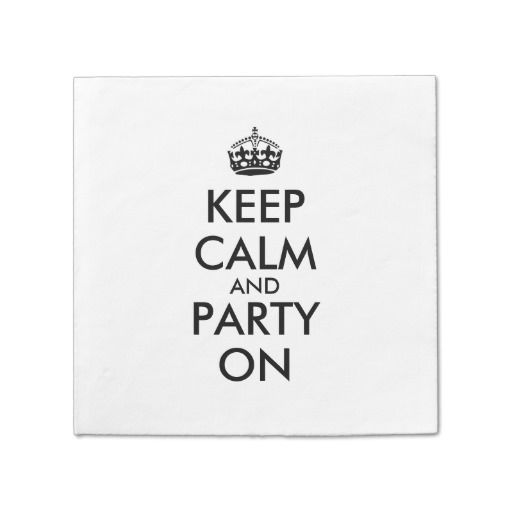 These customized keep calm disposable paper napkins for your next party, event, or luncheon have the keep calm crown logo in black and words in black letters.  It says Keep Calm and Party On. <br><br> Add your own words in the template to personalize these napkins, if you want.  You can change the font style or color to customize, or add a background color.   <br><br> Find more keep calm templates for  posters, t shirts, and other items, at Keep Calm and Your.