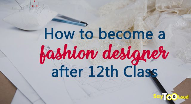 How To Become A Fashion Designer After 12th Class Top Courses Become A Fashion Designer Fashion Design Fashion Designing Course