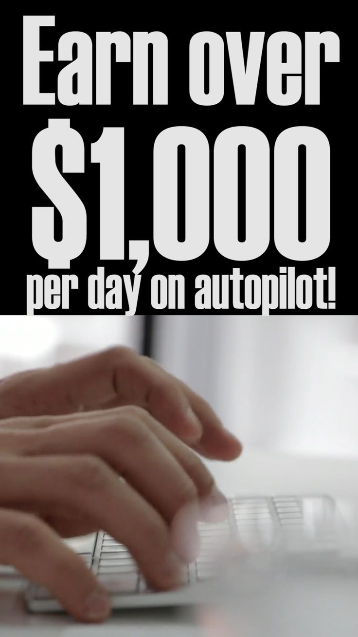 Earn over $1,000 per day on autopilot!