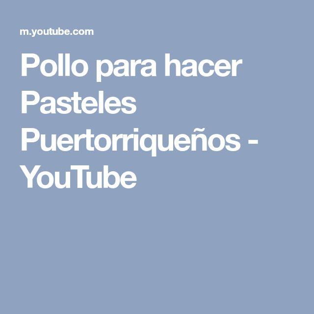 Pollo para hacer Pasteles Puertorriqueños - YouTube