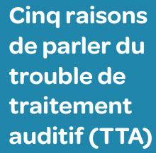 Cinq raisons de parler du TTA