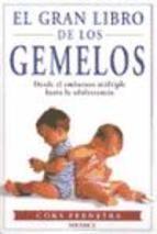 el gran libro de los gemelos: desde el embarazo multiple hasta la adolescencia-coks feenstra-9788489778078